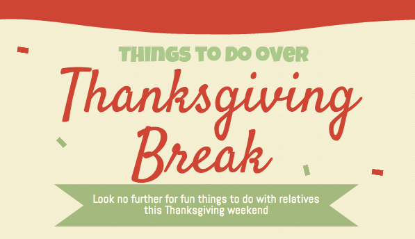 Things to do over Thanksgiving break